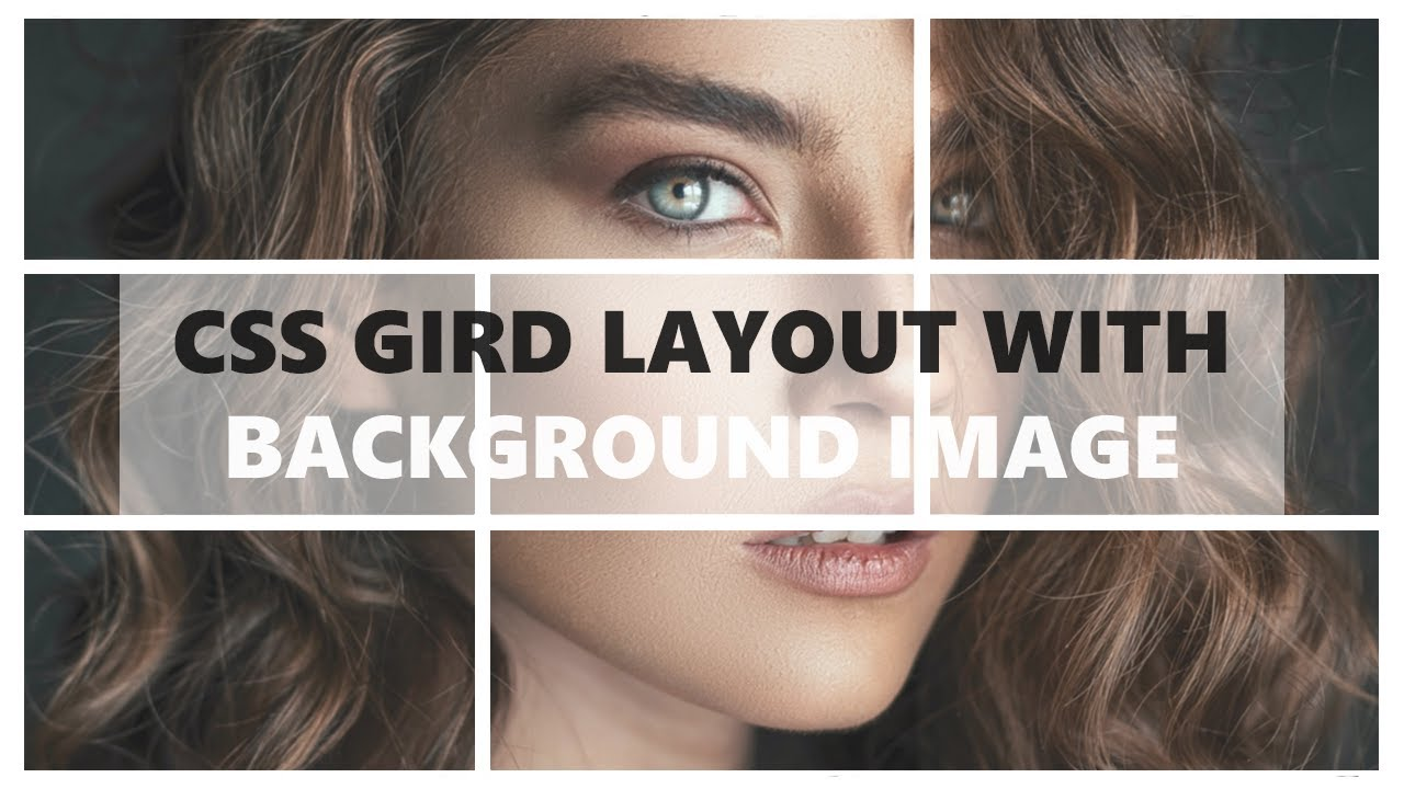 CSS Grid Layout With Background Image Using CSS & HTML