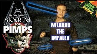 Wilhard The Impaled | Skyrim for Pimps (S7E15)