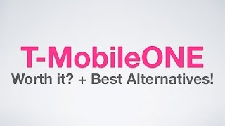 T-MobileONE: Is It Worth It and the Best Alternatives!