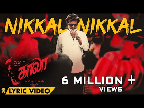 Mix - Nikkal Nikkal - Lyric Video | Kaala (Tamil) | Rajinikanth | Pa Ranjith | Santhosh Narayanan