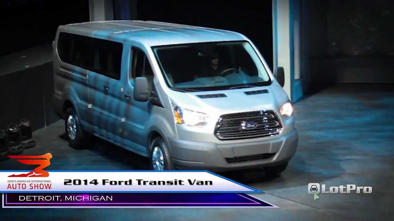 2014 ford transit van preview 2013 detroit auto show youtube
