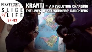 Kranti Changing Lives Of Sex Workers' Daughters | Firstpost Slice Of Life S01E03 | #DocuWebSeries