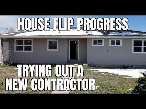 House Flip Progress: Tips on Using a New Contractor (Bought 7/10/2019)