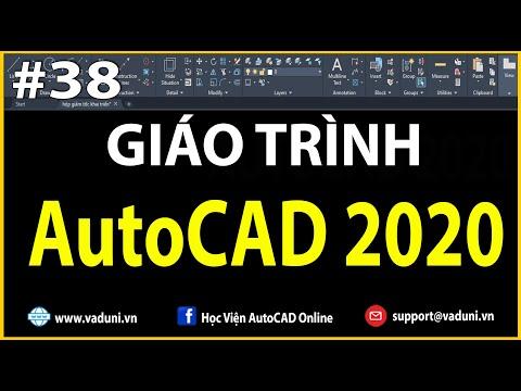[#VADUNI] | Giáo Trình AutoCAD 2020 - Hướng Dẫn Học AutoCAD Cơ Bản | Bài 38