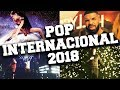 Top 50 Pop Internacional Agosto 2018 (Musicas para Adicionar na Playlist)