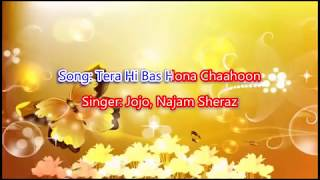 Tera Hi Bus Hona Chaahoon Karaoke | Haunted | Jojo | Najam Sheraz