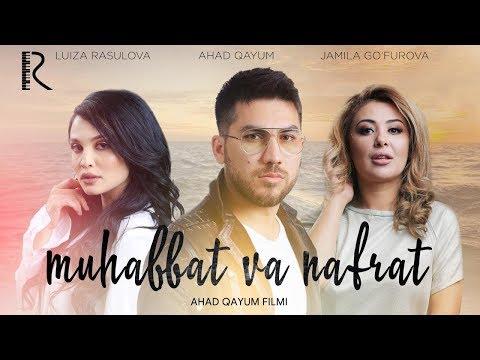 Muhabbat va nafrat (o'zbek film) | Мухаббат ва нафрат (узбекфильм) 2018