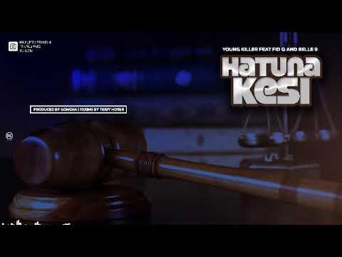 Young Killer  feat Fid Q + Belle 9 - Hatuna Kesi (Official Audio)
