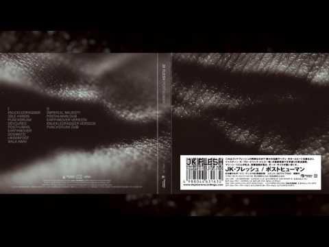 """JK FLESH """"Posthuman"""" [Full Album] [Japanese Press]"""