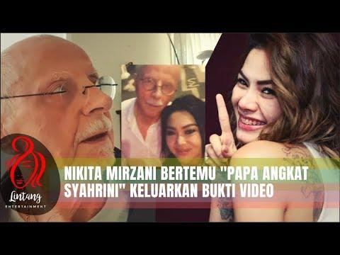Nikita Mirzani Bertemu Papa Angkat Syahrini Desak Keluarkan Bukti Video Full