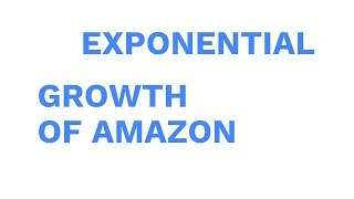 Exponential Growth of Amazon