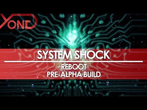 System Shock - Reebot Pre-Alpha Build Gameplay