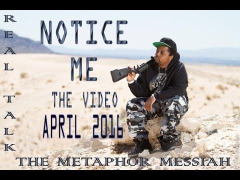 Notice Me - Real Talk (The Metaphor Messiah)