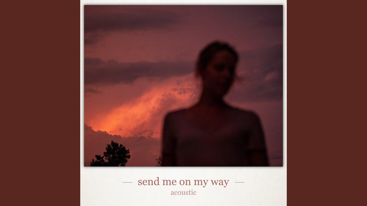 Send Me on My Way (Acoustic)