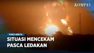 Situasi Mencekam Pasca Ledakan Pertamina Balongan Indramayu