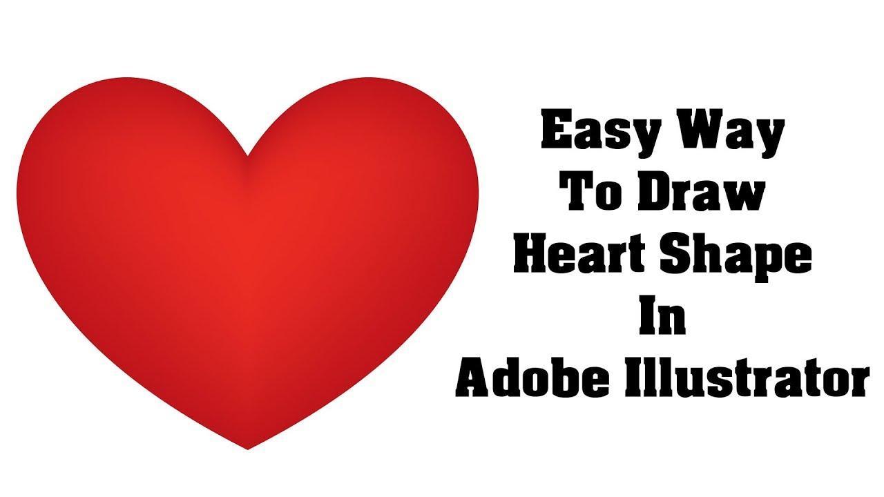 Easy Way To Draw Heart Shape In Adobe Illustrator Illustrator