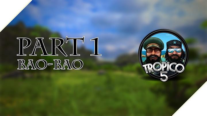 tropico 5 campaign  lets play  baobao  part 1