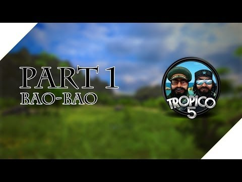 Tropico 5 Campaign - Let's Play - Bao-Bao - Part 1