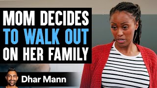 Mom Decides To Walk Out On Her Family, Husband Learns Lesson | Dhar Mann