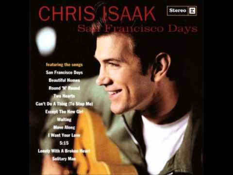 I Want Your Love by Chris Isaak