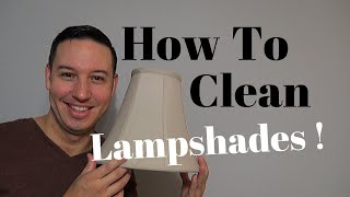 How To Clean Fabric Lampshades | Clean With Confidence