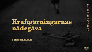 """""""Kraftgärningarnas nådegåva"""" - Online Gudstjänst"""