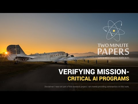 Verifying Mission-Critical AI Programs | Two Minute Papers #179