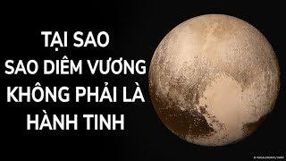 Lý do Sao Diêm Vương không còn là một hành tinh nữa