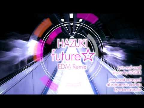 future feat HAZUKI(Original Dance Pop Song EDM Remix)