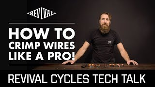 How to Crimp wires like a PRO!  // Revival Cycles Tech Talk