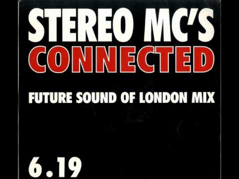 Stereo MC's - Connected (Future Sound of London Mix)