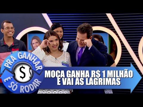 Pra Ganhar É Só Rodar (19/04/17) - Moça ganha 1 MILHÃO DE REAIS e vai às lágrimas