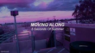5 Seconds Of Summer // Moving Along ; lyrics - español ☆彡