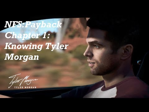 Need For Speed: Payback Gameplay -  Chapter 1: Knowing Tyler Morgan