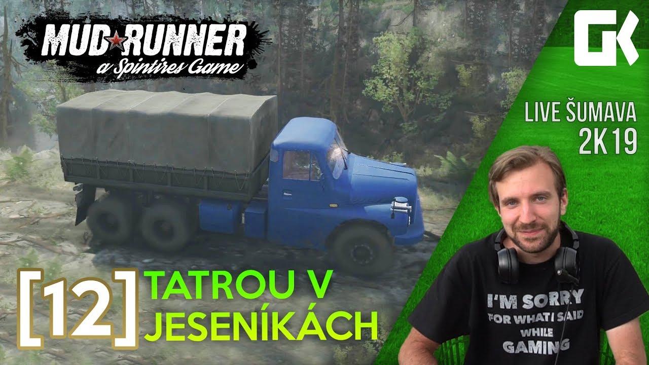 LIVE ŠUMAVA 2K19: TATROU V JESENÍKÁCH   Spintires Mudrunner #12