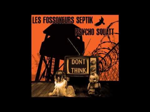 Les Fossoyeurs Septik - Don't think (split / Psycho Squatt )