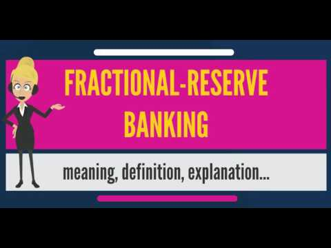 What is FRACTIONAL-RESERVE BANKING? What does FRACTIONAL-RESERVE BANKING mean?