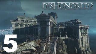 Dishonored 2 Прохождение Серия 5 (Аддермирский институт)