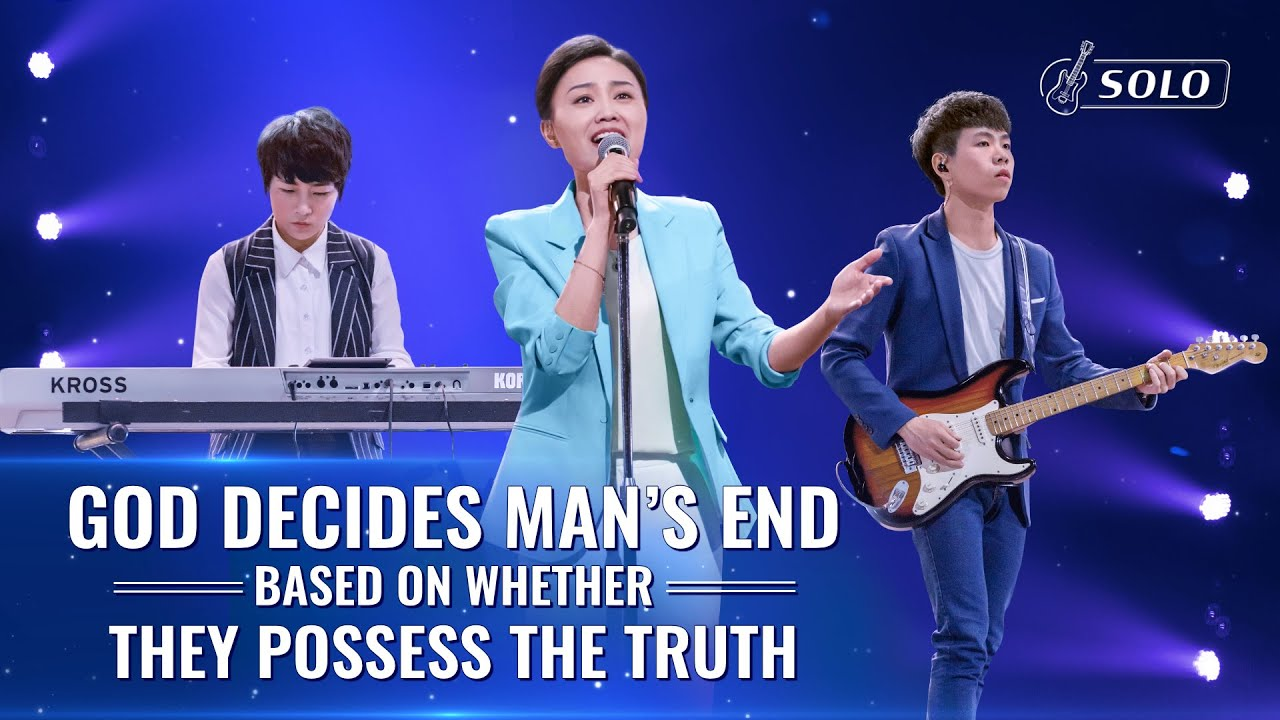 """""""God Decides Man's End Based on Whether They Possess the Truth""""   2020 Chinese Christian Song"""