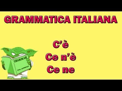 30. Grammatica italiana - C'è, ce n'è e ce ne