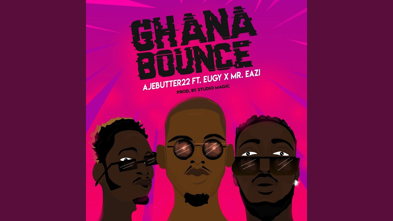 Download Ghana Bounce (feat. Mr Eazi, Eugy)