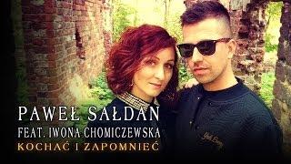 Paweł Sałdan feat. Iwona Chomiczewska - Kochać i zapomnieć (Official Video)