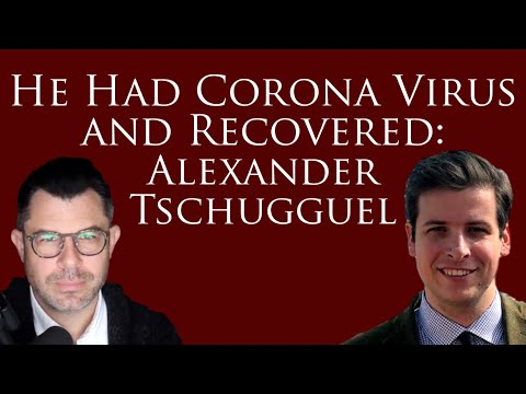 He Had Corona Virus and Recovered: Alexander Tschugguel talks to Dr. Taylor Marshall