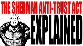 The Sherman Anti-Trust Act Explained: US History Review