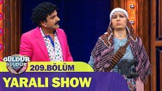 Güldür Güldür Show 209.Bölüm - Yaralı Show