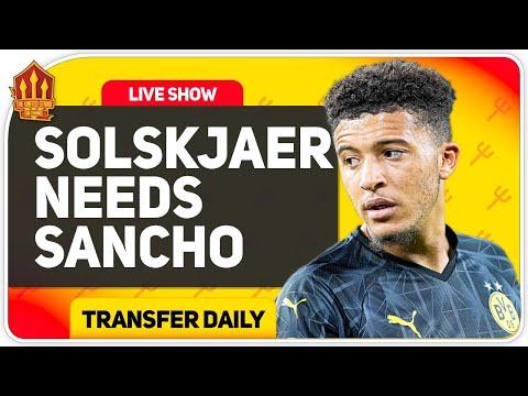 Sancho Still a MUST for Solskjaer! Man Utd Transfer News