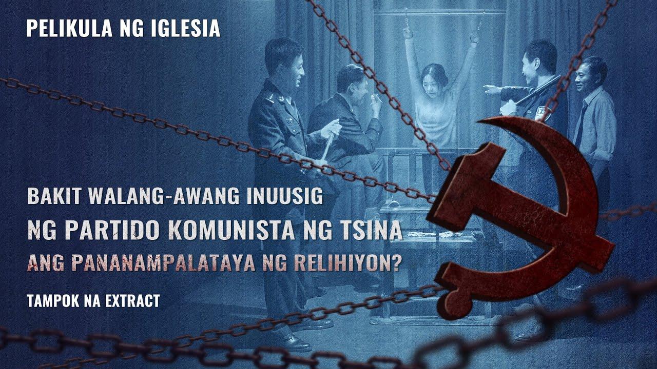 """""""Tamis sa Kahirapan"""" Clip 2 - Bakit Walang-awang Inuusig ng Partido Komunista ng Tsina ang Pananampalataya ng Relihiyon?"""