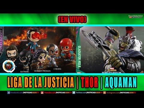 LIGA DE LA JUSTICIA | THOR | AQUAMAN  | Noticias Geek En VIVO