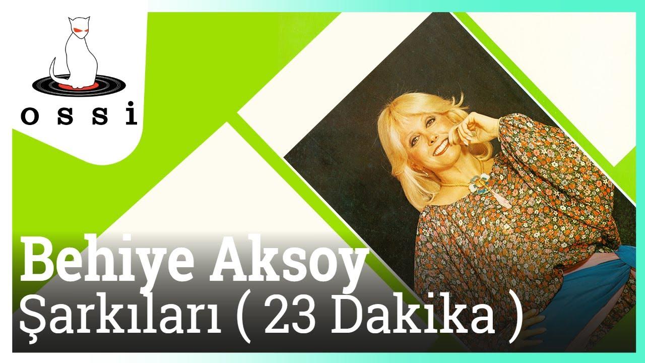 Behiye Aksoy Şarkıları ( 23 Dakika )