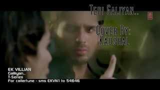 Teri Galiyan - Cover By Kauhsal